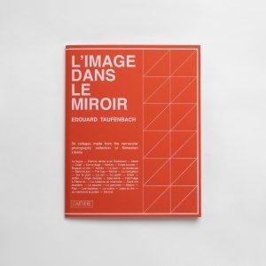 edouard-taufenbach-l'image-dans-le-miroir-photography-photo-book-lartiere